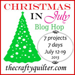 Christmas in July Blog Hop @ The Crafty Quilter