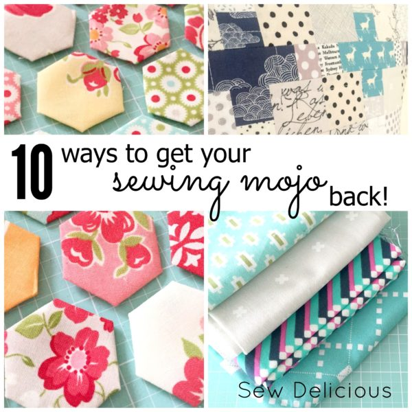 10 Ways to get your Sewing Mojo Back by Ros at Sew Delicious