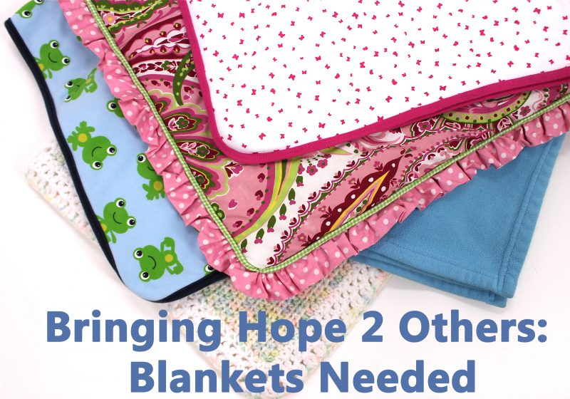 Bringing Hope 2 Others: Blankets Needed This is a great blog post from Nancy Zieman in support of Hope 2 Others non-profit organization.