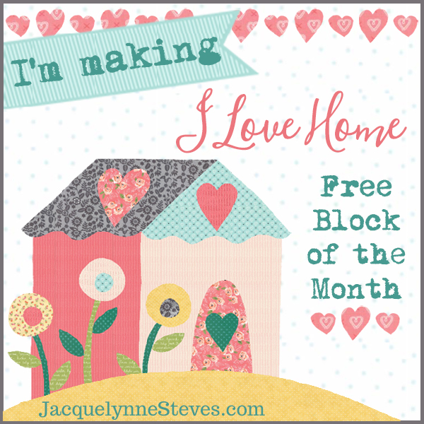 I Love Home BOM from Jacquelynne Steves