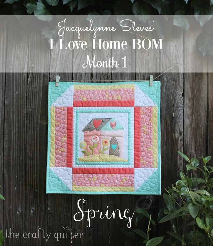 I Love Home BOM, Month 1 by Julie Cefalu for Jacquelynne Steve's BOM