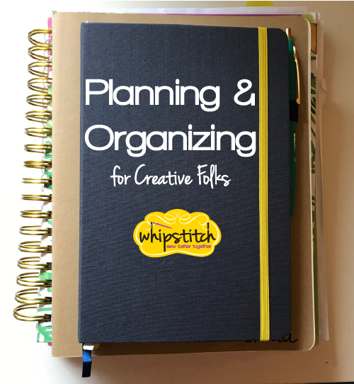 Planning & Organizing for Creative Folks @ Whipstitch