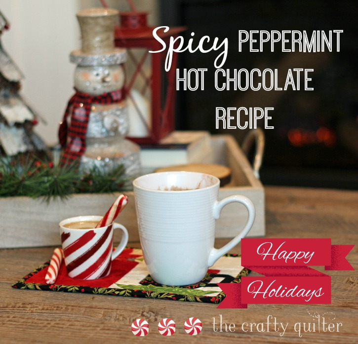 Spicy Peppermint Hot Chocolate Recipe from Julie @ The Crafty Quilter. This is a super versatile recipe and perfect for the winter months!