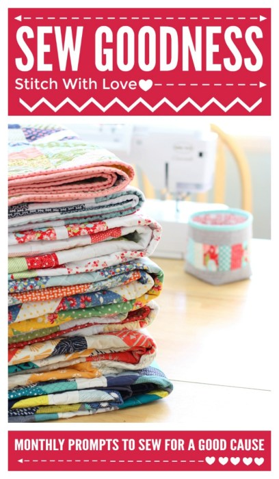 Sew Goodness, Monthly prompts to sew for a good cause.  Find all of the details at Diary of a Quilter