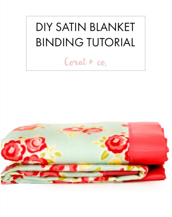 How to Sew a satin binding to a flannel blanket @ Coral & Co.