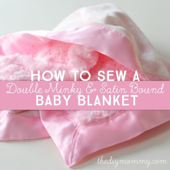 How to sew a double minky & satin bound baby blanket @ The DIY Mommy