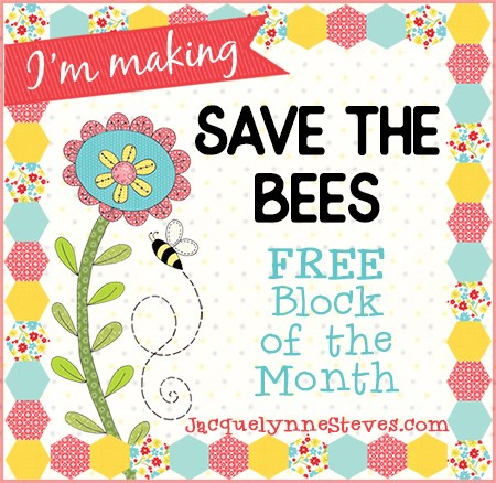 Jacqueylynne Steves' BOM, Save The Bees begins August, 2018