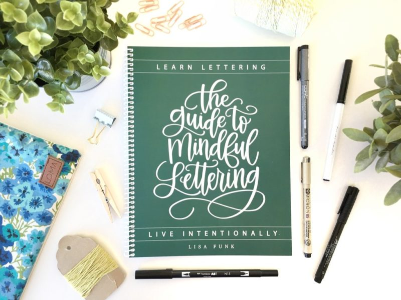 Hand lettering:  The Guide to Mindful Lettering by Lisa Funk