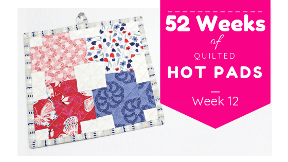 52 Weeks of Quilted Hot Pads Week 12 @ The Little Mushroom Cap; featured on Sew Thankful Sunday @ The Crafty Quilter